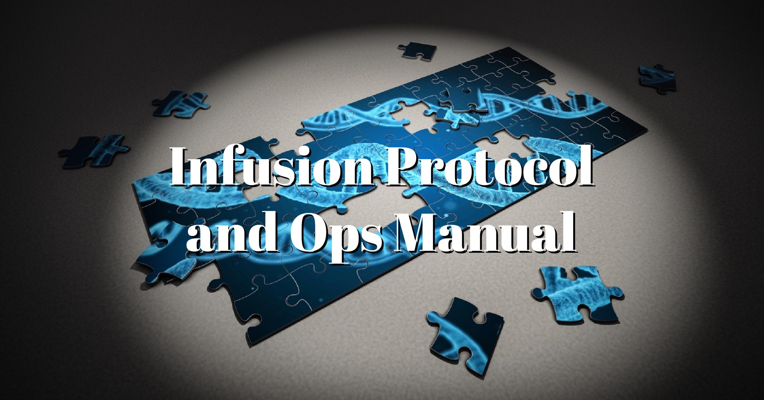 Ketamine Infusion Protocol and Operations Manual