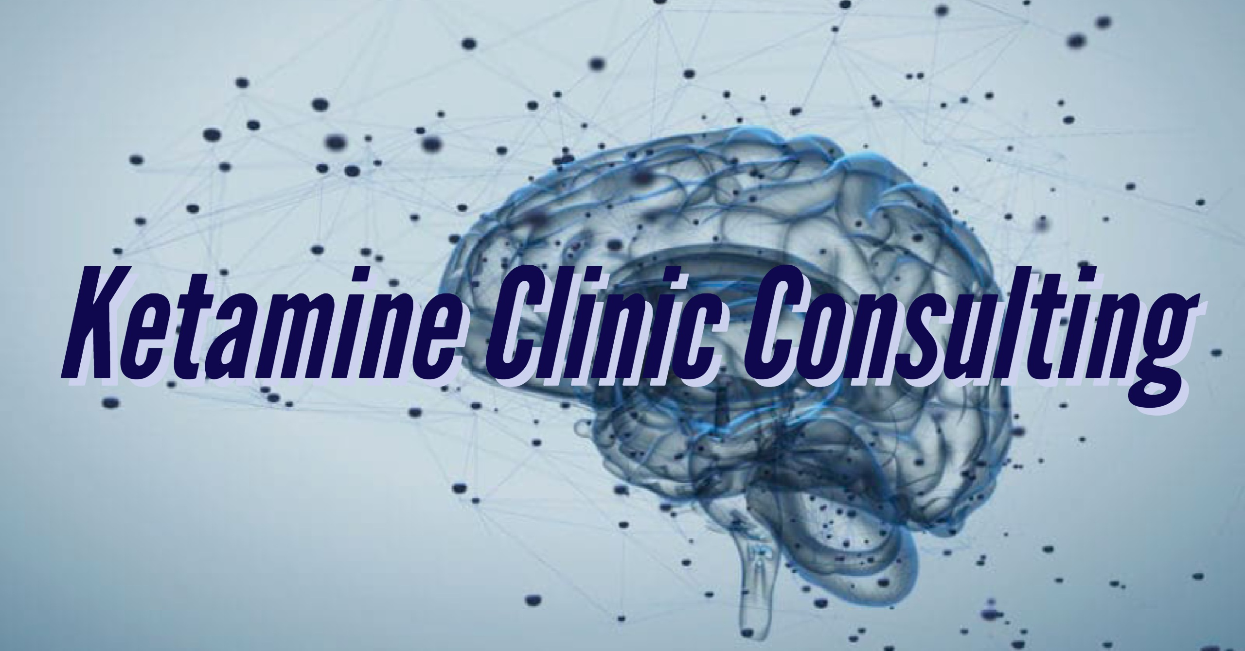 Ketamine Infusion Clinic Consulting